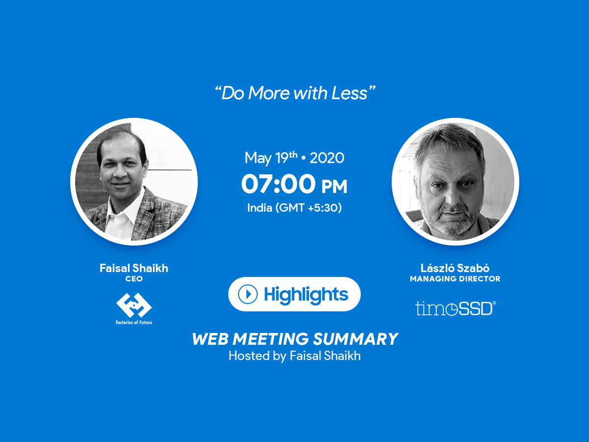 Do More with Less – Web Meeting Highlights with Faisal Shaikh